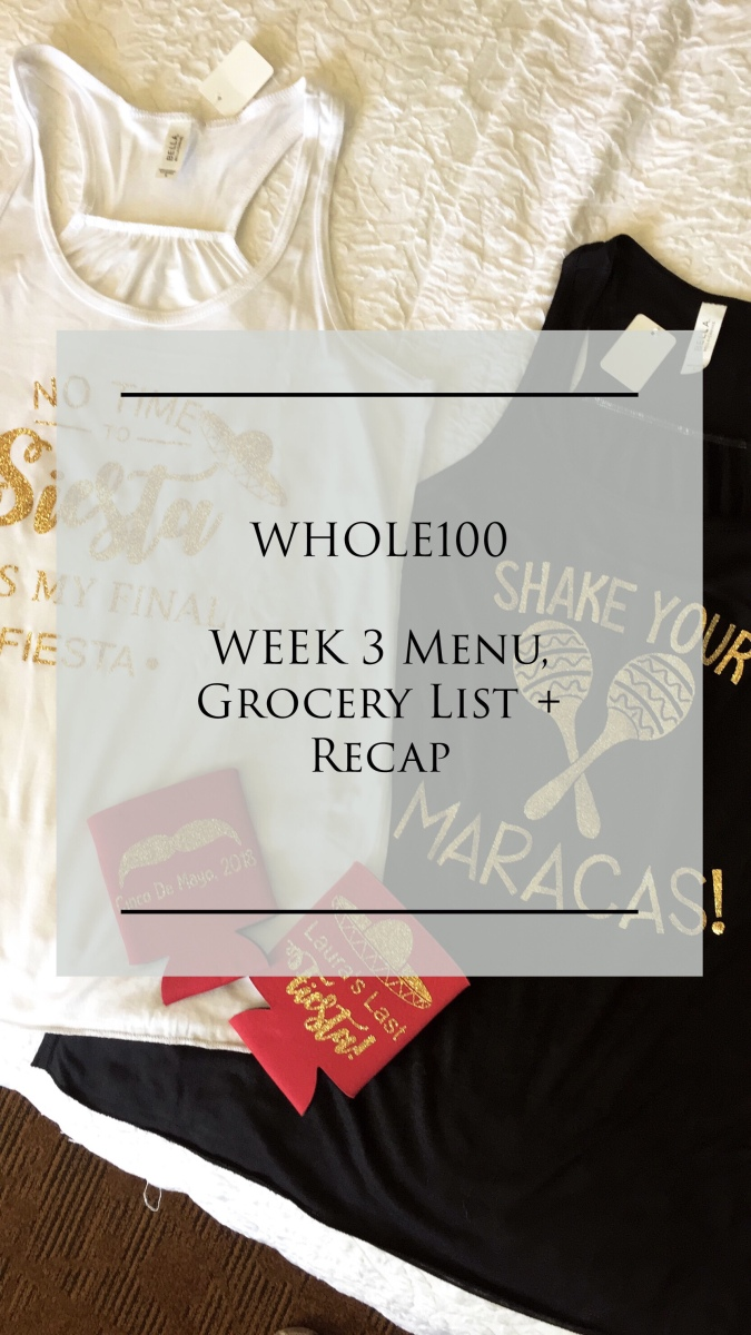 Whole100: Week 3 Menu and Grocery List