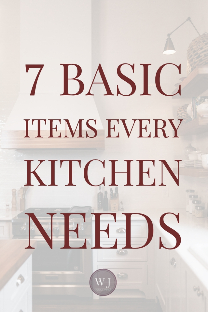 7 Basic Items Every Kitchen Needs